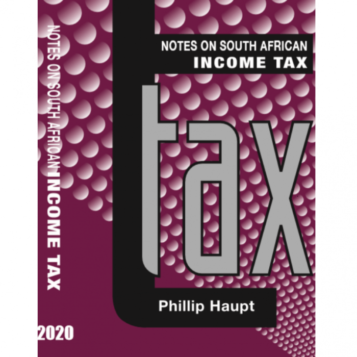 Notes on South African Income Tax 2020 is written by Phillip Haupt