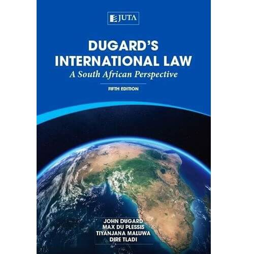 Dugard's International Law: A SA Perspective