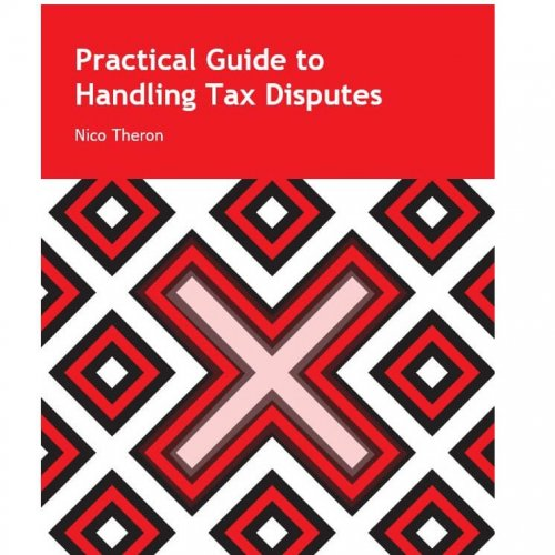 Practical Guide to Handling Tax Disputes