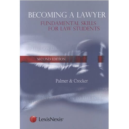 Becoming a Lawyer: Fundamental Skills for Law Students
